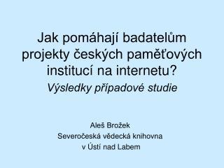 Aleš Brožek Severočeská vědecká knihovn a  v Ústí nad Labem