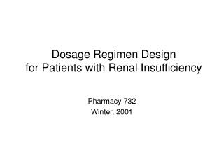 Dosage Regimen Design for Patients with Renal Insufficiency