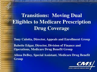 Transitions:  Moving Dual Eligibles to Medicare Prescription Drug Coverage