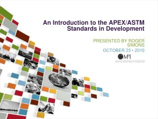 An Introduction to the APEX/ASTM Standards in Development