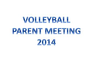 VOLLEYBALL PARENT MEETING 2014