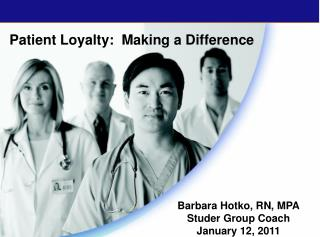 Patient Loyalty:  Making a Difference
