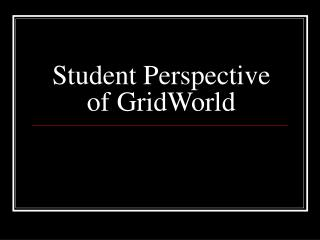 Student Perspective of GridWorld