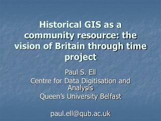 Historical GIS as a community resource: the vision of Britain through time project