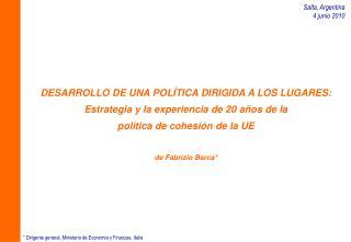DESARROLLO DE UNA POLÍTICA DIRIGIDA A LOS LUGARES: Estrategia y la experiencia de 20 años de la