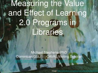Measuring the Value and Effect of Learning 2.0 Programs in Libraries