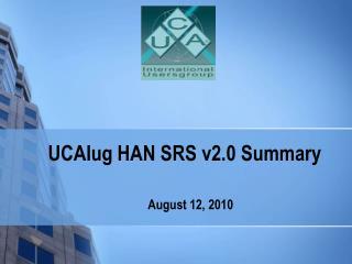 UCAIug HAN SRS v2.0 Summary