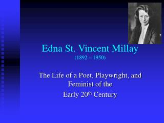 Edna St. Vincent Millay (1892 – 1950)