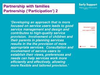 Partnership with families Partnership ('Participation') 2