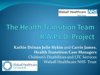 The Health Transition Team R.A.P.I.D. Project