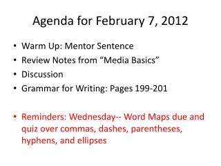 Agenda for February 7, 2012