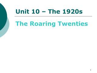 Unit 10 – The 1920s
