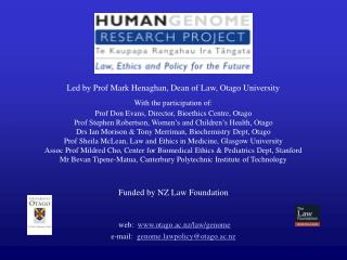Led by Prof Mark Henaghan, Dean of Law, Otago University With the participation of: