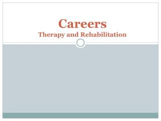 Careers  Therapy and Rehabilitation