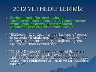 2012 YILI HEDEFLERİMİZ