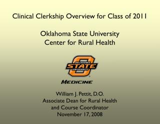 Clinical Clerkship Overview for Class of 2011 Oklahoma State University Center for Rural Health
