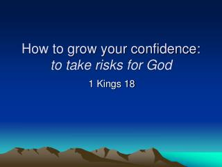 How to grow your confidence: to take risks for God