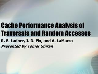 Cache Performance Analysis of Traversals and Random Accesses