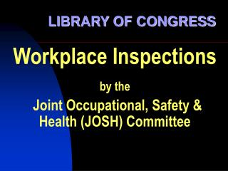 Workplace Inspections by the Joint Occupational, Safety & Health (JOSH) Committee