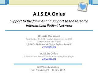 A.I.S.EA Onlus Support to the families and support to the research International Patient Network