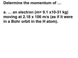 Determine the momentum of …