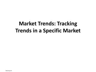 Market Trends: Tracking Trends in a Specific Market