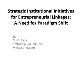 Strategic Institutional Initiatives for Entrepreneurial Linkages:  A Need for Paradigm Shift