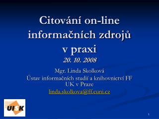 Citování on-line informačních zdrojů  v praxi 20. 10. 2008