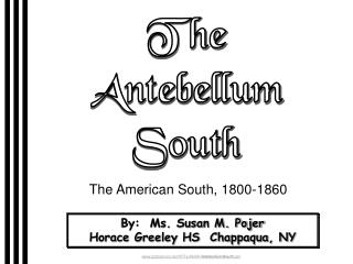 The Antebellum South