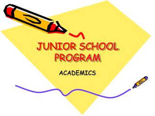 JUNIOR SCHOOL PROGRAM