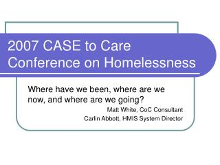 2007 CASE to Care Conference on Homelessness