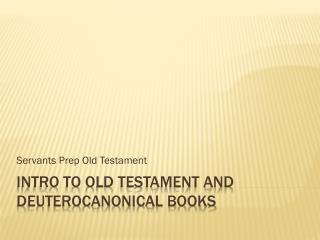 Intro to Old Testament and  Deuterocanonical  Books