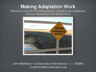 Making Adaptation Work