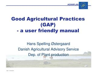 Good Agricultural Practices (GAP) - a user friendly manual