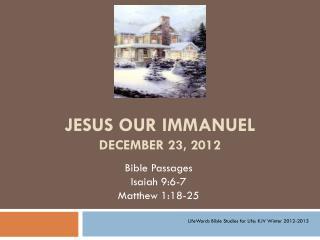 Jesus our  immanuel December 23, 2012