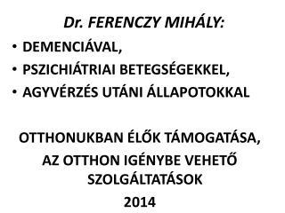 Dr. FERENCZY MIHÁLY: