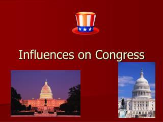 Influences on Congress