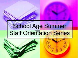 School Age Summer Staff Orientation Series