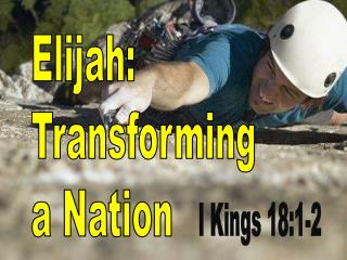 Elijah: Transforming a Nation