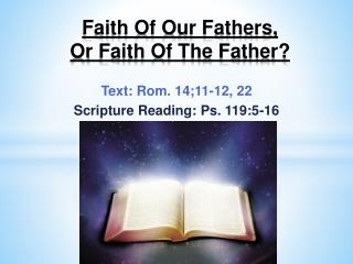 Faith Of Our Fathers,  Or  Faith Of The Father?