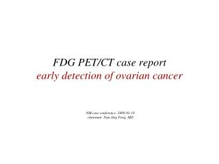 FDG PET/CT case report early detection of ovarian cancer