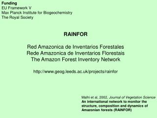 RAINFOR Red Amazonica de Inventarios Forestales Rede Amazonica de Inventarios Florestais