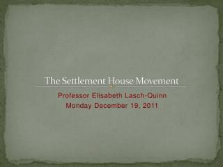 The Settlement House Movement