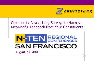 Community Alive: Using Surveys to Harvest Meaningful Feedback from Your Constituents