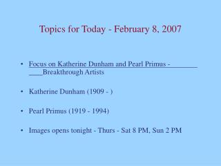 Topics for Today - February 8, 2007