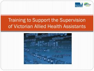 Training to Support the Supervision of Victorian Allied Health Assistants