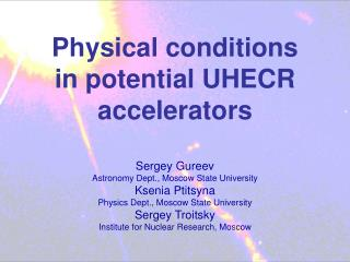 Physical conditions in potential UHECR accelerators