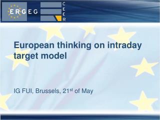 European thinking on intraday target model