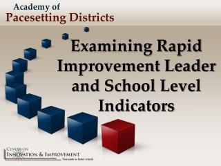 Examining Rapid Improvement Leader and School Level Indicators