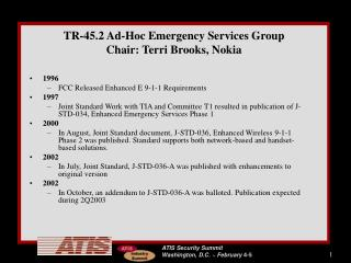 TR-45.2 Ad-Hoc Emergency Services Group Chair: Terri Brooks, Nokia